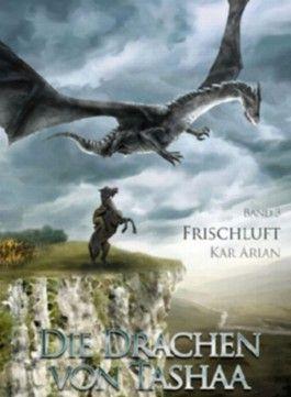 Die Drachen von Tashaa, Band 3: Frischluft