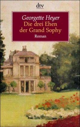 Die drei Ehen der Grand Sophy