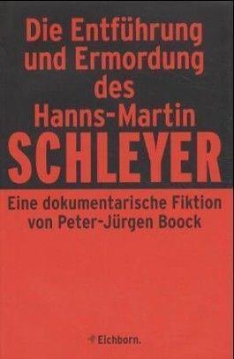 Die Entführung und Ermordung des Hanns-Martin Schleyer