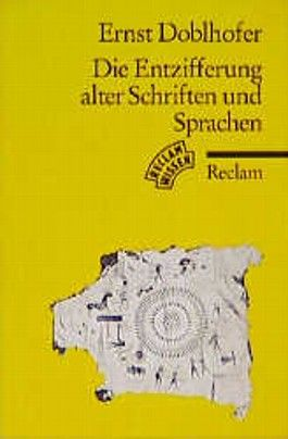 Die Entzifferung alter Schriften und Sprachen