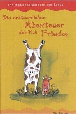 Die erstaunliche Abenteuer der Kuh Frieda