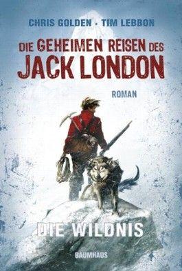 Die geheimen Reisen des Jack London