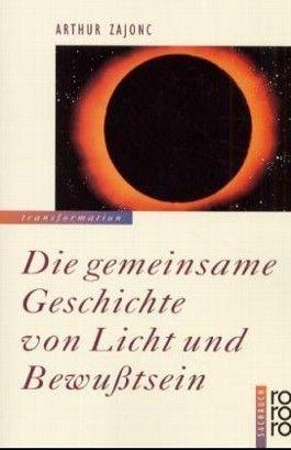 Die gemeinsame Geschichte von Licht und Bewußtsein