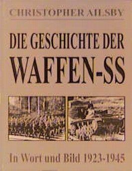 Die Geschichte der Waffen-SS