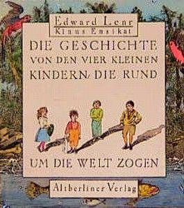 Die Geschichte von den vier kleinen Kindern, die rund um die Welt zogen