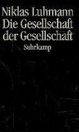 Die Gesellschaft der Gesellschaft, 2 Bde.