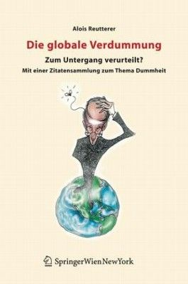 Die Globale Verdummung