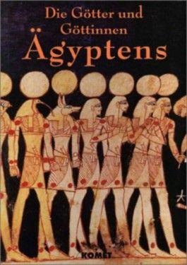 Die Götter und Göttinnen Ägyptens