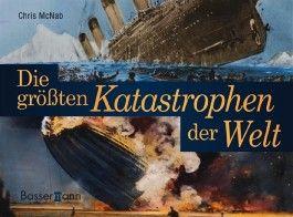 Die größten Katastrophen der Welt