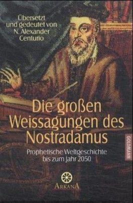 Die großen Weissagungen des Nostradamus
