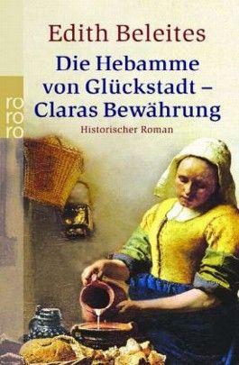 Die Hebamme von Glückstadt 2 - Claras Bewährung