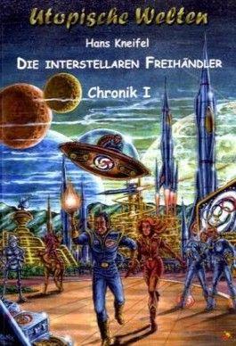 Die Interstellaren Freihändler - Chronik I