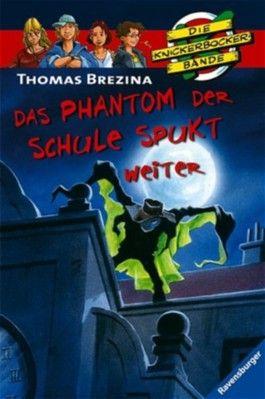 Die Knickerbocker-Bande: Das Phantom der Schule spukt weiter