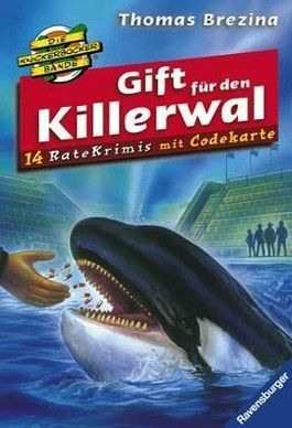 Die Knickerbocker-Bande Ratekrimis: Gift für den Killerwal