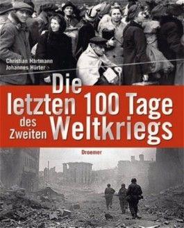 Die letzten 100 Tage des Zweiten Weltkriegs