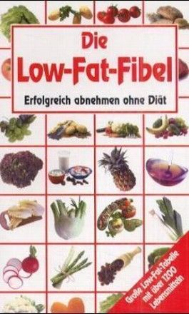 Die Low-Fat-Fibel