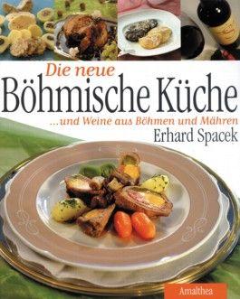 Die neue Böhmische Küche und Weine aus Böhmen und Mähren