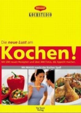 Die neue Lust am Kochen!. Kochbuch für Deutschland