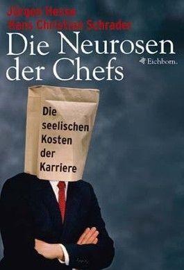 Die Neurosen der Chefs