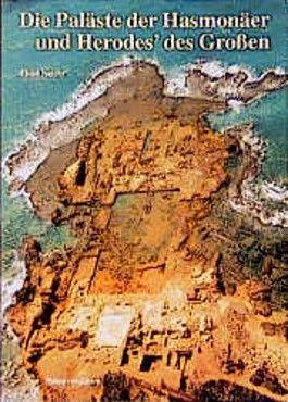 Die Paläste der Hasmonäer und Herodes des Großen