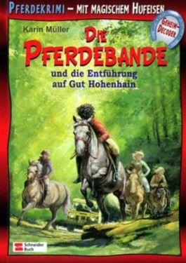 Die Pferdebande und die Entführung auf Gut Hohenhain