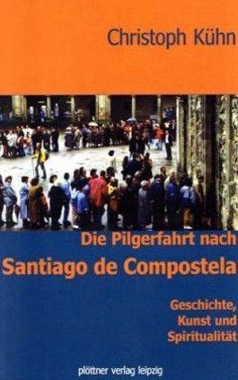 Die Pilgerfahrt nach Santiago de Compostela