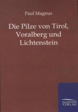 Die Pilze von Tirol, Voralberg und Lichtenstein