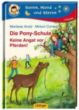 Die Pony-Schule. Keine Angst vor Pferden