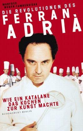 Die Revolutionen des Ferran Adrià