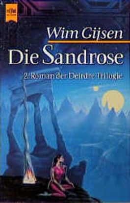 Die Sandrose. 2. Roman der Deidre- Trilogie.