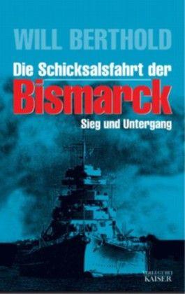 Die Schicksalsfahrt der Bismarck