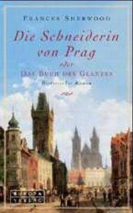 Die Schneiderin von Prag oder Das Buch des Glanzes
