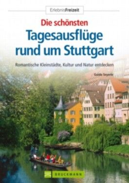 Die schönsten Tagesausflüge rund um Stuttgart