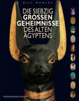 Die siebzig großen Geheimnisse des alten Ägyptens