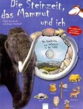 Die Steinzeit, das Mammut und ich