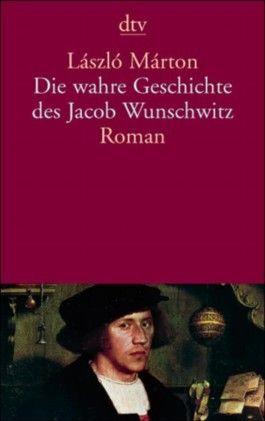 Die wahre Geschichte des Jacob Wunschwitz