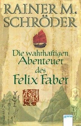 Die wahrhaftigen Abenteuer des Felix Faber