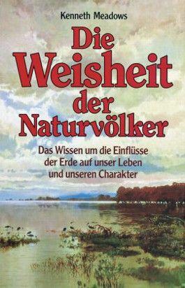 Die Weisheit der Naturvölker