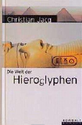 Die Welt der Hieroglyphen