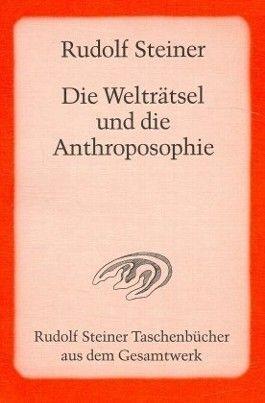 Die Welträtsel und die Anthroposophie