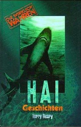 Die wirklich wahren Hai-Geschichten