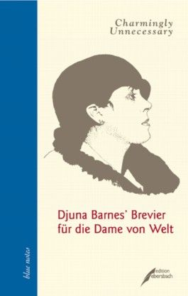 Djuna Barnes' Brevier für die Frau von Welt