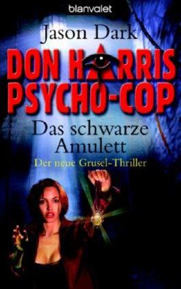 Don Harris, Psycho-Cop 03. Das schwarze Amulett