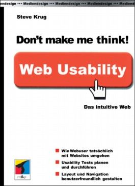 Don't make me think! Web Usability: Das intuitive Web
