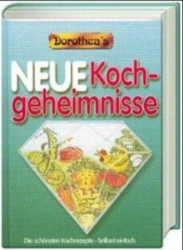 Dorothea's Neue Kochgeheimnisse