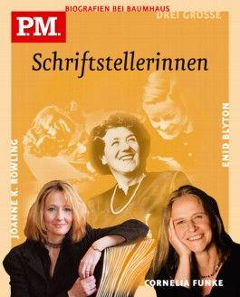 Drei große Schriftstellerinnen. Cornelia Funke/Enid Blyton/Joanne K. Rowling