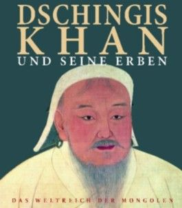 Dschingis Khan Und Seine Erben