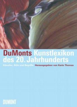 DuMonts Kunstlexikon des 20. Jahrhunderts