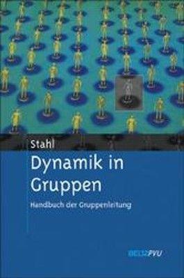 Dynamik in Gruppen. Handbuch der Gruppenleitung