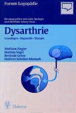 Dysarthrie. Grundlagen, Diagnostik, Therapie